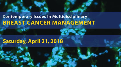 2018 Contemporary Issues in Multidisciplinary Breast Cancer Management