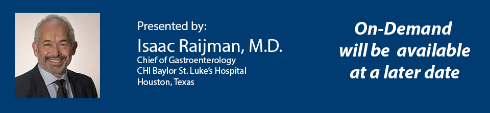 Spy Live: Cholangiopancreatoscopy Case Broadcast<br>By Isaac Raijman, M.D., CHI Baylor St. Luke's Hospital<br><i>Featuring the New SpyScope™ DS II Catheter and Accessories</i>